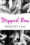 Stripped Raw by Prescott Lane