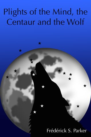 Plights of the Mind, the Centaur and the Wolf