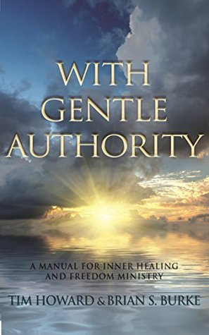 With Gentle Authority A Manual For Inner Healing And Freedom