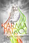 Karma Patrol by Kate  Miller