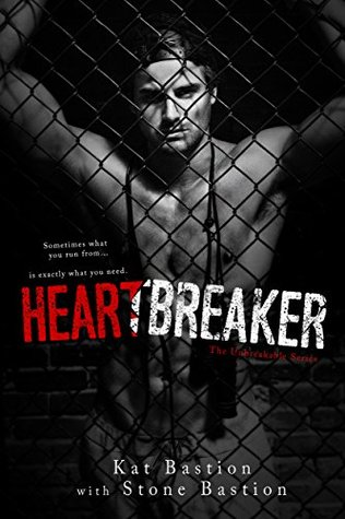 Heartbreaker (Unbreakable, #1) by Kat Bastion