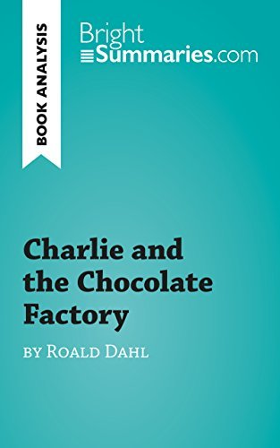 Charlie and the Chocolate Factory by Roald Dahl (Book Analysis): Detailed Summary, Analysis and Reading Guide (BrightSummaries.com)