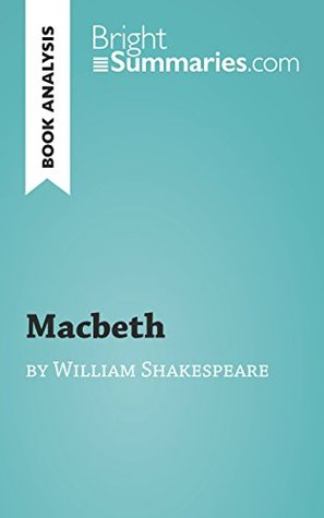 Macbeth by William Shakespeare (Book Analysis): Complete Summary and Book Analysis (BrightSummaries.com)