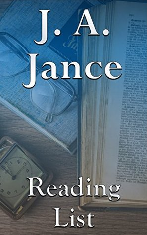 J. A. Jance: Reading List - J. P. Beaumont Series, Joanna Brady Series, Ali Reynolds, Walker Family, etc.