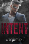Intent by A.D. Justice