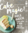 Cake Magic! by Caroline Wright