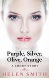 Purple, Silver, Olive, Orange by Helen  Smith