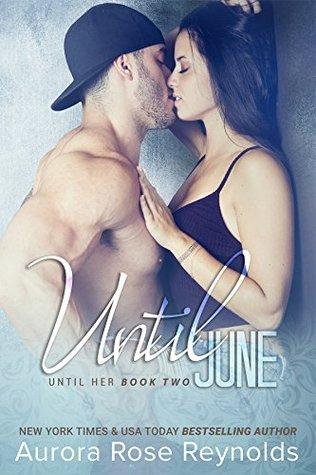Until June (Until Her, #2)