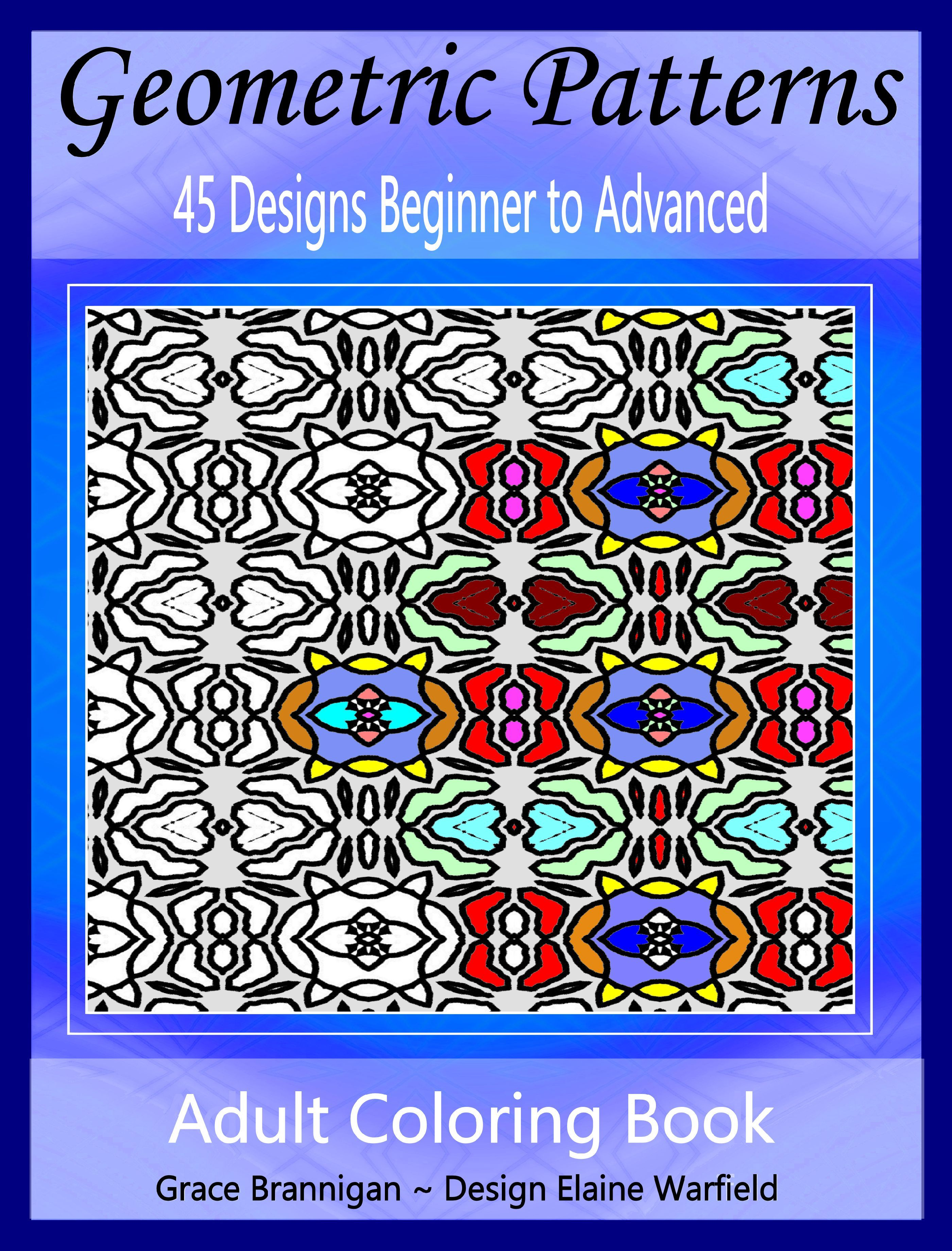 Geometric Patterns Coloring Book: 45 Designs Beginner to Advanced