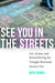 See You in the Streets: Art, Action, and Remembering the Triangle Shirtwaist Factory Fire