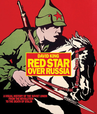Red Star over Russia: A Visual History of the Soviet Union from 1917 to the Death of Stalin por David King