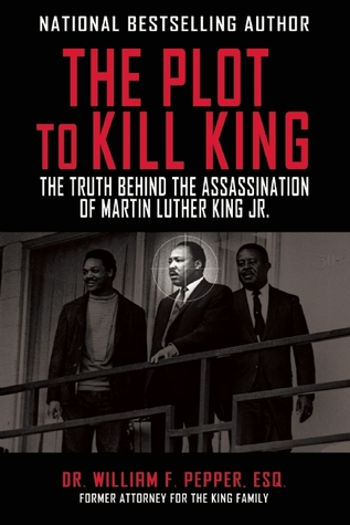 The Plot to Kill King: The Truth Behind the Assassination of Martin Luther King Jr.