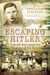 Escaping Hitler A Jewish Boy's Quest for Freedom and His Future by Phyllida Scrivens
