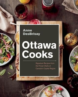 Ottawa Cooks by Anne DesBrisay
