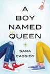 A Boy Named Queen by Sara Cassidy
