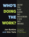 Who's Doing the Work?: How to Say Less So Readers Can Do More