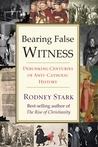 Bearing False Witness by Rodney Stark