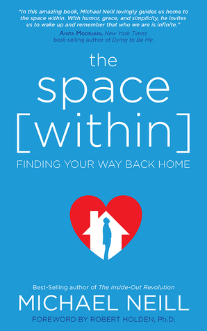 Ebook The Space Within: Finding Your Way Back Home by Michael Neill read!
