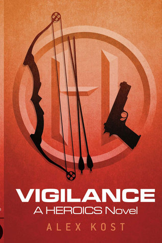 Vigilance: A Heroics Novel