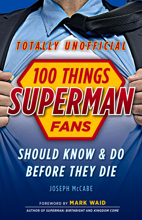 100 Things Superman Fans Should Know  Do Before They Die