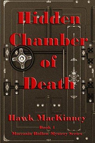 Hidden Chamber of Death(Moccasin Hollow Mystery 1) - Hawk MacKinney
