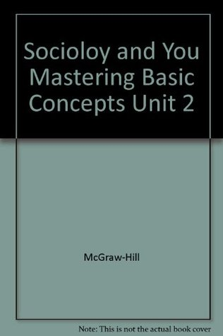 Sociology and You Mastering Basic Concepts Unit 2