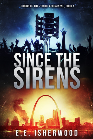 Since the Sirens (Sirens of the Zombie Apocalypse, #1)