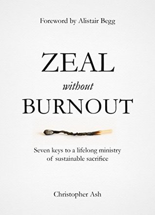 Zeal Without Burnout by Christopher Ash
