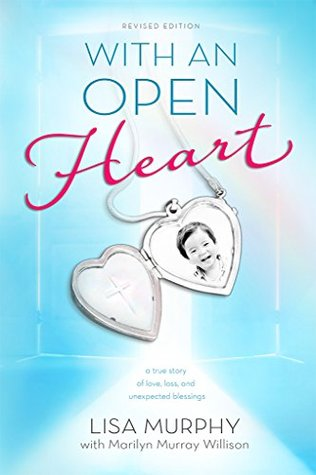 With An Open Heart: a true story of love, loss, and unexpected blessings