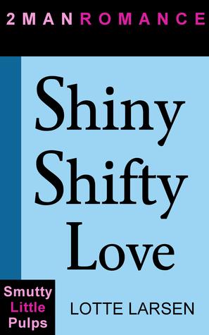 Shiny Shifty Love (Shifty Men in Love #1)