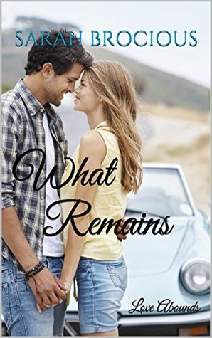 What Remains (Love Abounds, #1)
