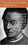 "THOMAS A KEMPIS' ""Of The Imitation Of Christ"" IN TODAY'S LANG... by Thomas à Kempis"