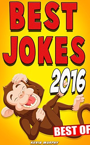 Jokes : Best Jokes 2016 [Best Of] (Joke Books, Funny Books, Jokes For Kids & Adults, Best jokes)