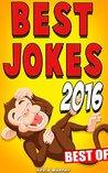 Jokes : Best Jokes 2016 [Best Of] (Funny books, Joke books, Funny jokes, Best jokes 2016, Best jokes 2015)