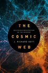 The Cosmic Web: Mysterious Architecture of the Universe