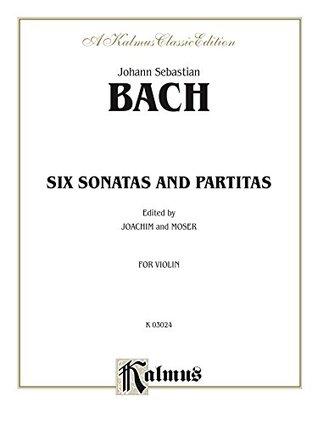 Six Sonatas and Partitas: For Violin