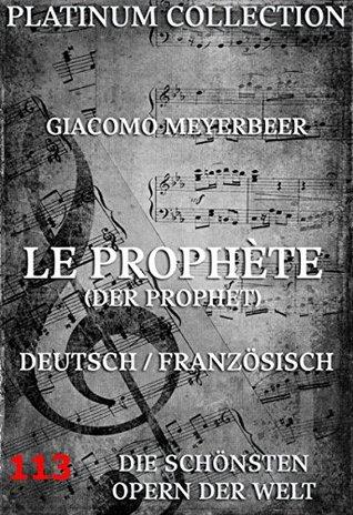 Le Prophète (Der Prophet): Die Opern der Welt