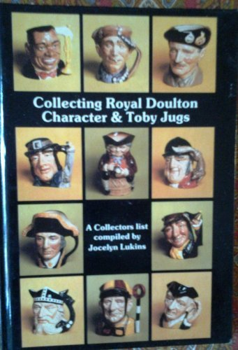 Collecting Royal Doulton Character & Toby Jugs ; 1934 - 1984 A Record of the First Fifty Years