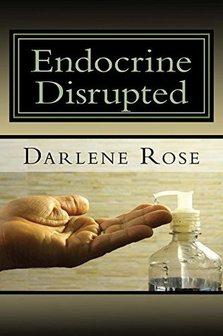 Endocrine Disrupted: Exposing the dangers in consumer products that are making you sick