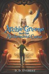 Archie Greene and the Alchemist's Curse by D.D. Everest