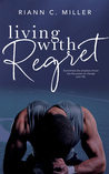 Living With Regret (The Regret Series, #1)