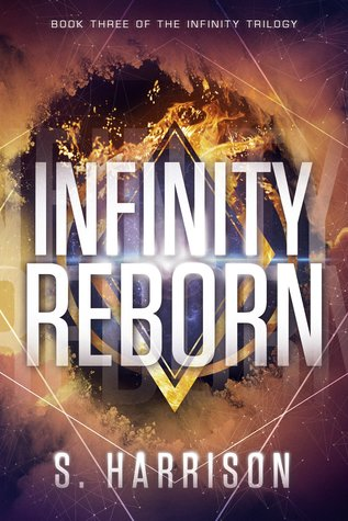 Infinity Reborn by S.   Harrison