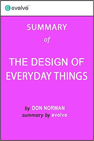 The Design of Everyday Things: Summary of the Key Ideas - Original Book by Don Norman