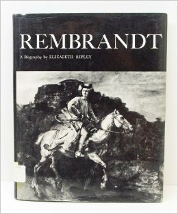Rembrandt: a Biography