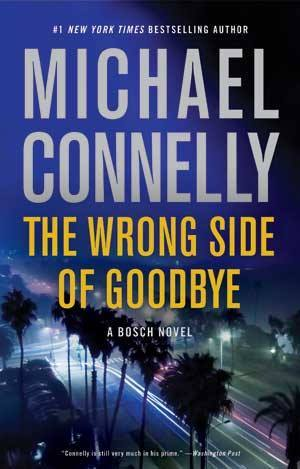 The Wrong Side of Goodbye (Harry Bosch, #21; Harry Bosch Universe, #26)