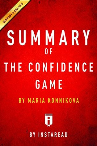 Summary of The Confidence Game: by Maria Konnikova | Includes Analysis