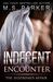 Indecent Encounter by M.S. Parker