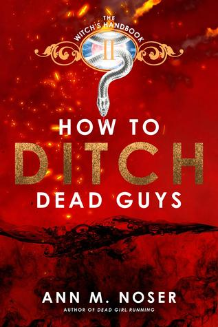 How to Ditch Dead Guys (Under the Blood Moon, #2)