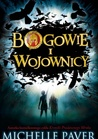 Bogowie i Wojownicy by Michelle Paver