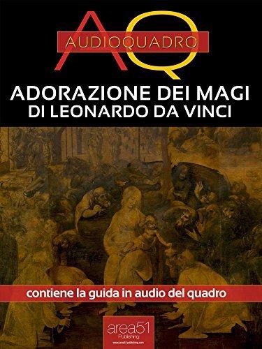 Adorazione dei Magi di Leonardo Da Vinci: Audioquadro